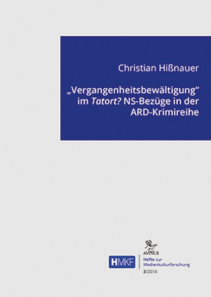 """Vergangenheitsbewältigung"" im Tatort?"