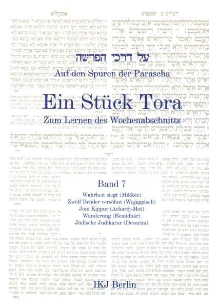 Auf den Spuren der Parascha. Ein Stück Tora zum Lernen des Wochenabschnitts. Bd. 7