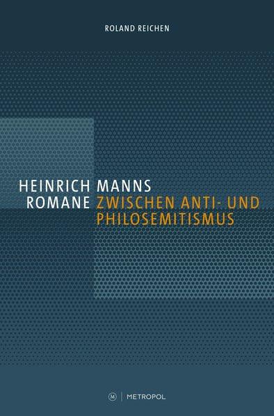 Heinrich Manns Romane zwischen Anti- und Philosemitismus