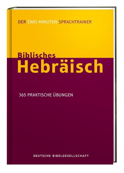 Biblisches Hebräisch. Der Zwei-Minuten-Sprachtrainer