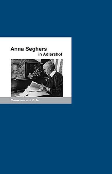 Anna Seghers in Adlershof
