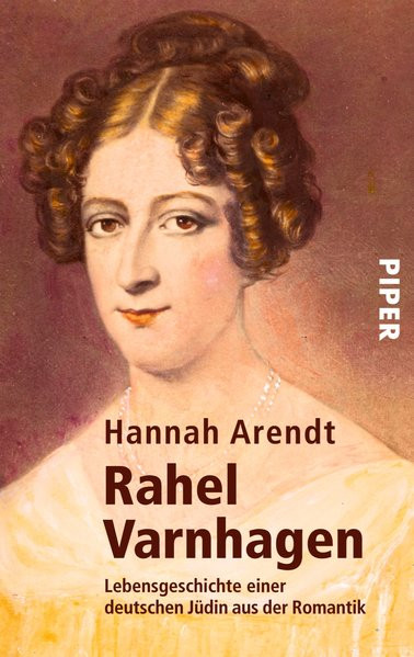 Rahel Varnhagen. Lebensgeschichte einer deutschen Jüdin aus der Romantik