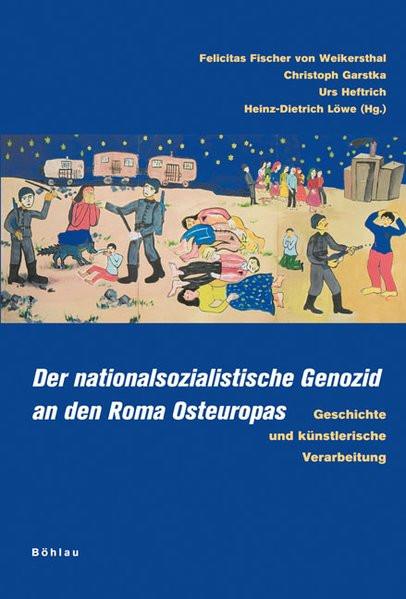 Der nationalsozialistische Genozid an den Roma in Osteuropa