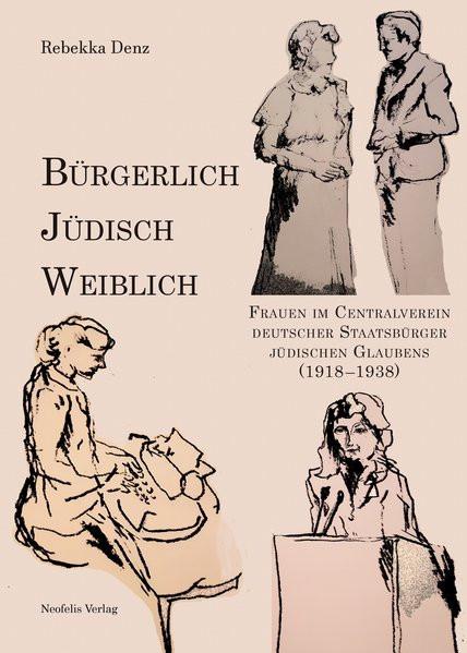 Bürgerlich, jüdisch, weiblich