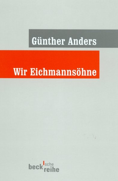 Wir Eichmannsöhne. Offener Brief an Klaus Eichmann