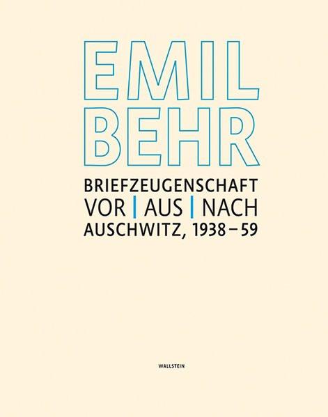 Briefzeugenschaft vor, aus, nach Auschwitz 1938-1959