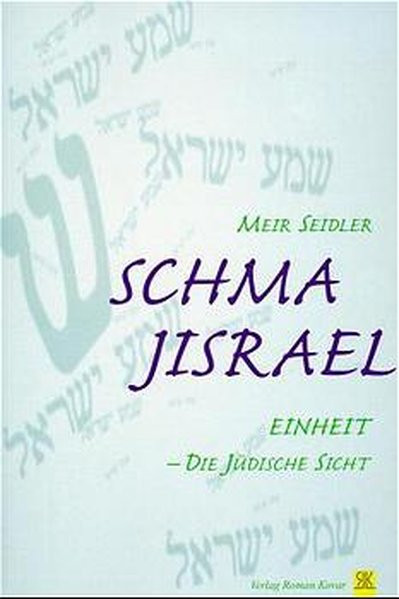 Schma Jisraelish Philosophy in the Modern Era. Einheit - Die jüdische Sicht