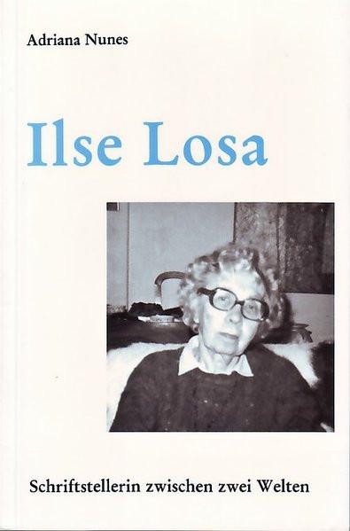 Ilse Losa. Schriftstellerin zwischen zwei Welten
