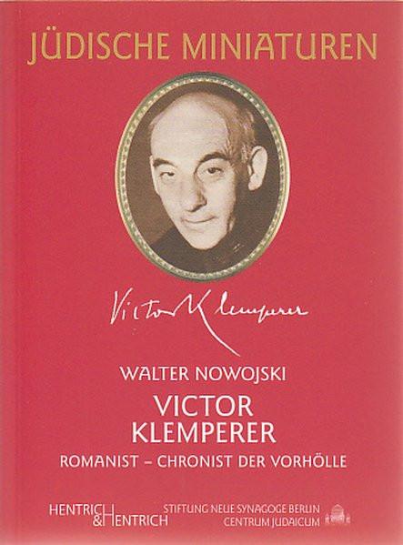 Victor Klemperer. Romanist - Chronist der Vorhölle