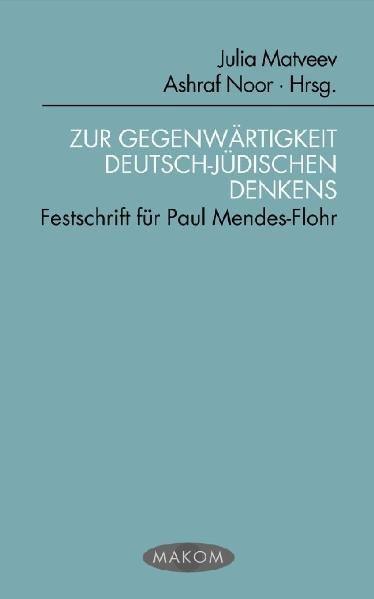 Zur Gegenwärtigkeit deutsch-jüdischen Denkens