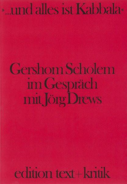 """""""...und alles ist Kabbala"""". Gershom Scholem im Gespräch mit Jörg Drews"""