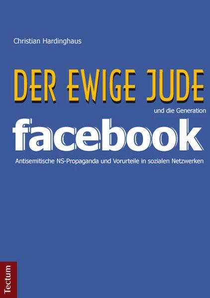 """""""Der ewige Jude"""" und die Generation Facebook"""