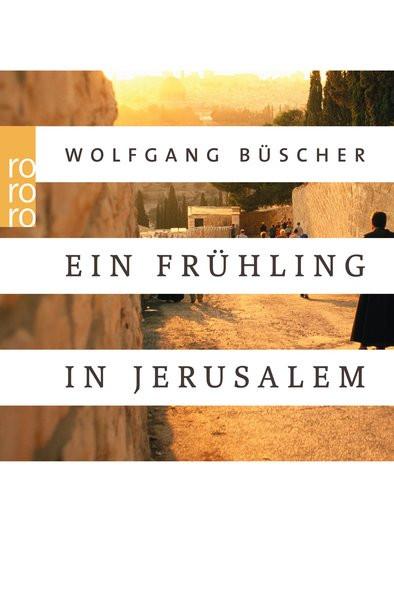Ein Frühling in Jerusalem