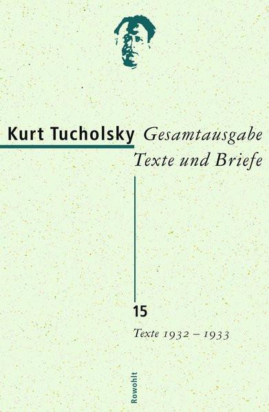 Gesamtausgabe Texte und Briefe: Bd. 15: Texte 1932-1933