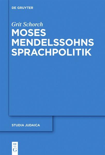 Moses Mendelssohns Sprachpolitik