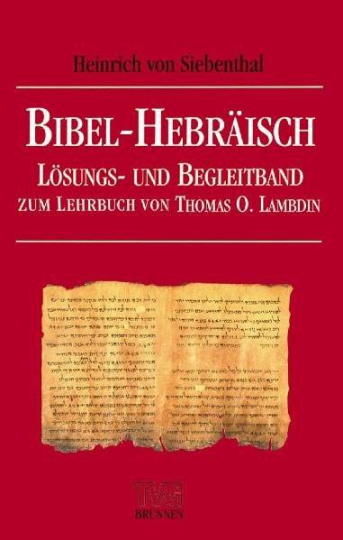 Bibel-Hebräisch. Lösungs- und Begleitband von T. O. Lamdin