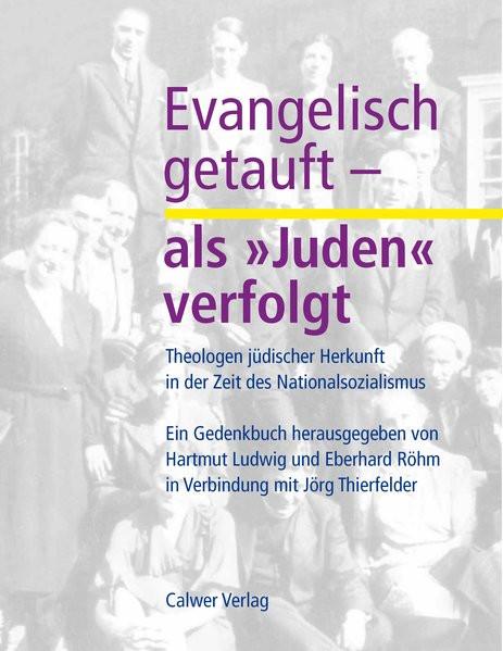 """Evangelisch getauft - als """"Juden"""" verfolgt"""