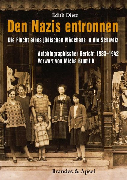 Den Nazis entronnen. Die Flucht eines jüdischen Mädchens in die Schweiz