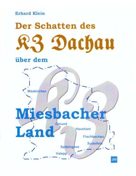 Der Schatten des KZ Dachau über dem Miesbacher Land