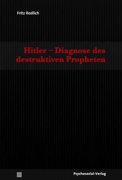 Hitler - Diagnose des destruktiven Propheten
