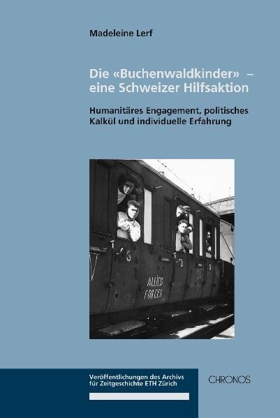 """""""Buchenwaldkinder"""" - eine Schweizer Hilfsaktion"""