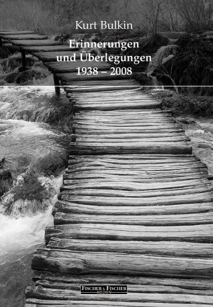 Erinnerungen und Überlegungen 1938-2008