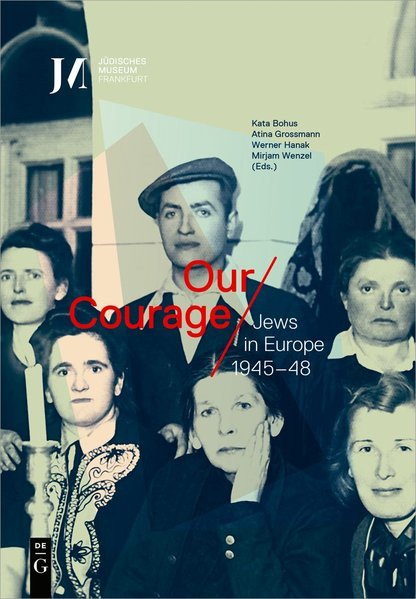Our Courage – Jews in Europe 1945–48