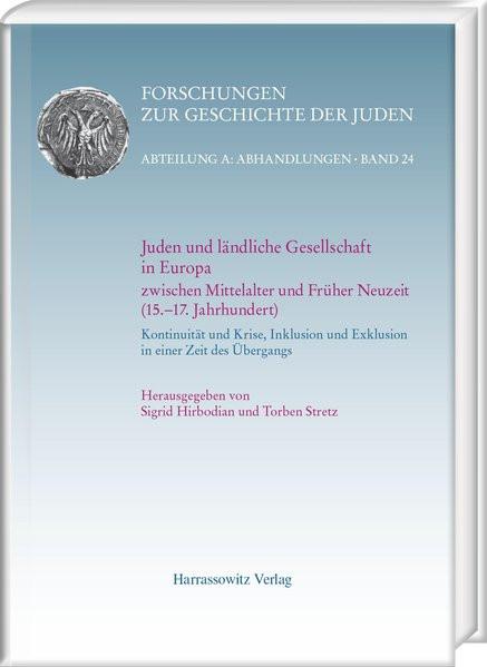 Juden und ländliche Gesellschaft in Europa zwischen Mittelalter und Früher Neuzeit (15.-17. Jahrhund
