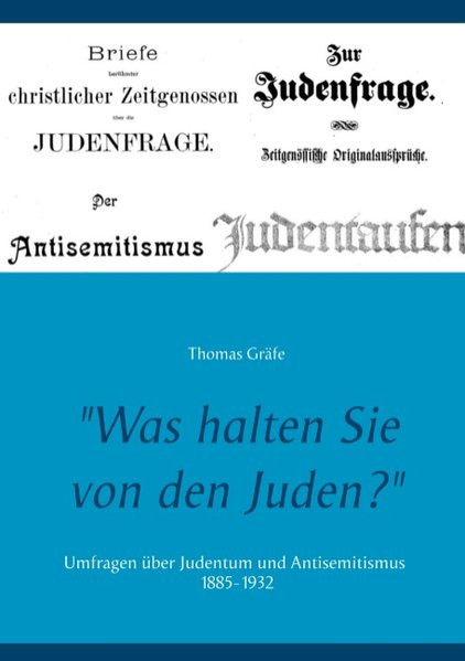 """""""Was halten Sie von den Juden?"""""""
