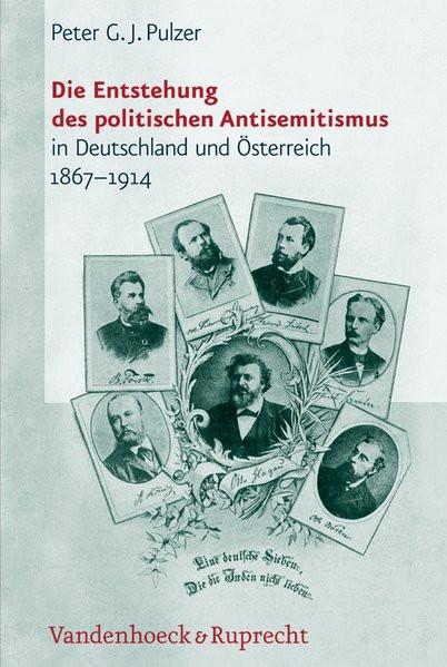 Die Entstehung des politischen Antisemitismus in Deutschland und Österreich 1867-1914