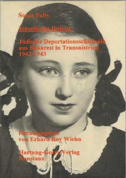 Jenseits des Dnjestr. Jüdische Deportationsschicksale aus Bukarest in Transnistrien 1942-1943