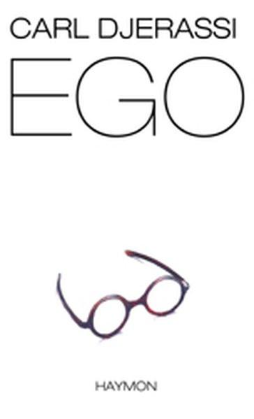 EGO. Roman und Theaterstück