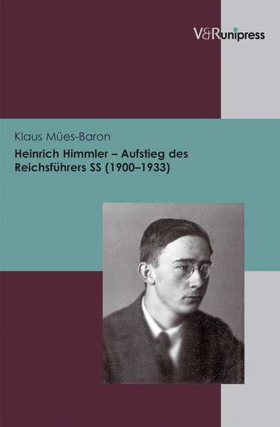 Heinrich Himmler. Der Aufstieg (1900-1933)