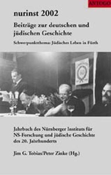 Beiträge zur deutschen und jüdischen Geschichte. Schwerpunktthema: Jüdisches Leben in Fürth