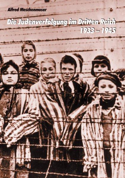 Die Judenverfolgung im Dritten Reich