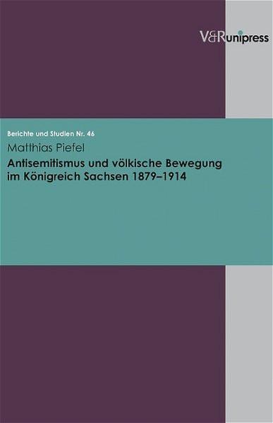 Antisemitismus und völkische Bewegung im Königreich Sachsen 1879-1914