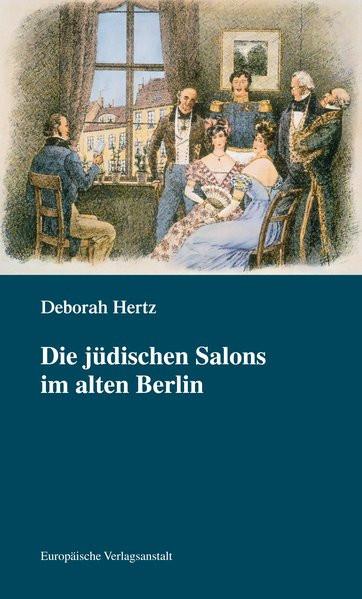Die jüdischen Salons im alten Berlin