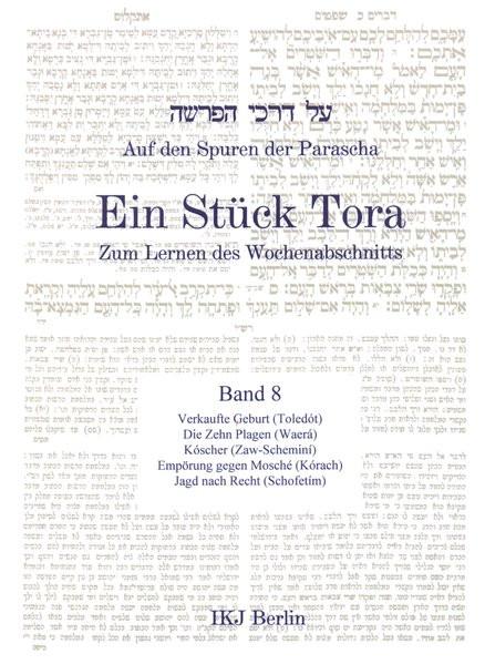 Auf den Spuren der Parascha. Ein Stück Tora zum Lernen des Wochenabschnitts. Bd. 8