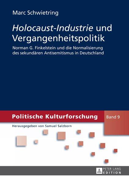 Holocaust-Industrie und Vergangenheitsbewältigung