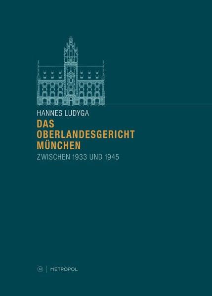 Das Oberlandesgericht München zwischen 1933 und 1945