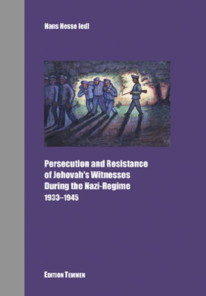 Persecution and Resistance of Jehova's Winesses During the Nazi Regime
