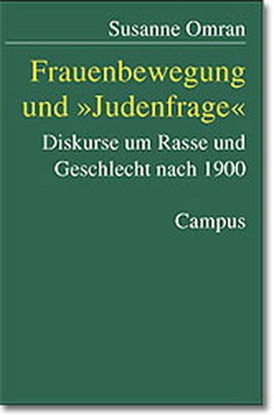 """Frauenbewegung und """"Judenfrage"""". Diskurse um Rasse und Geschlecht nach 1900"""