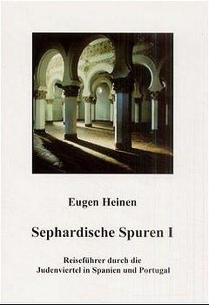 Sephardische Spuren I. Reiseführer durch die Judenviertel in Spanien und Portugal