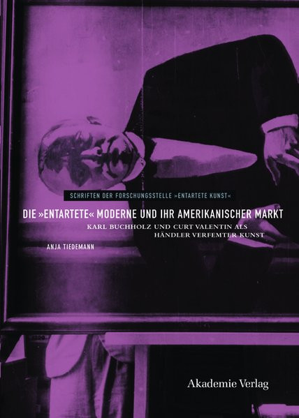 """""""Die entartete"""" Moderne und ihr amerikanischer Markt"""