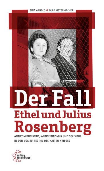 Der Fall Ethel und Julius Rosenberg