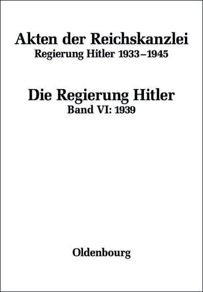 Akten der Reichskanzlei. Die Regierung Hitler
