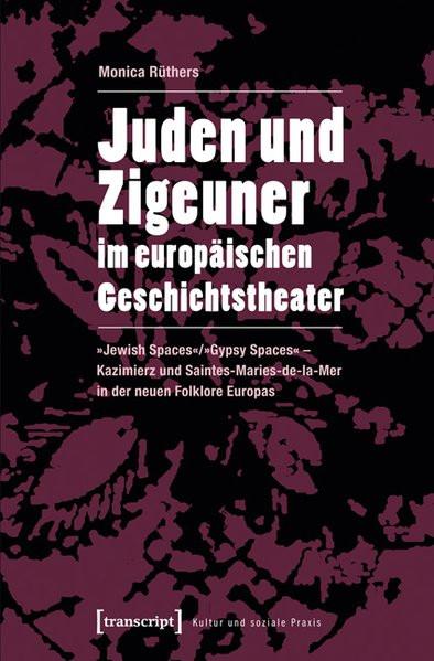 Juden und Zigeuner im europäischen Geschichtstheater