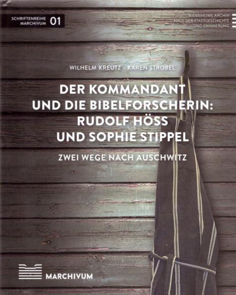 Der Kommandant und die Bibelforscherin: Rudolf Höß und Sophie Stippel