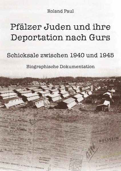 Pfälzer Juden und ihre Deportation nach Gurs