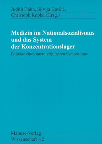 Medizin im Nationalsozialismus und das System der Konzentrationslager